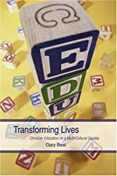 Transforming Lives: Christian Education in a Multi-cultural Society by Gary Best (2008-04-30)