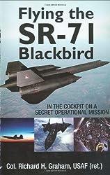 Flying the SR-71 Blackbird: on a Secret Operational Mission: On a Secret Operational Mission