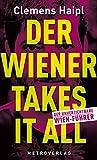 Der Wiener takes it all: Der unverzichtbare Wien-Führer