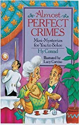 Almost Perfect Crimes: Mini-Mysteries For You To Solve by Hy Conrad (1995-06-30)