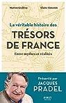 La véritable histoire des trésors de France par Pradel