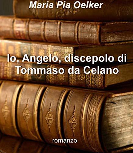 Io, Angelo, discepolo di Tommaso da Celano