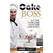 CAKE BOSS: Is it time to become your own Cake Boss ... (English Edition)