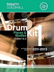 Drum Kit: Grades 1 & 2 Bk. 1 (Trinity Guildhall Drum Kit Examination Pieces & Studies 2011-2013)