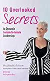 10 Overlooked Secrets to Dynamic Female to Female Leadership (@Mazology Series) (English Edition)