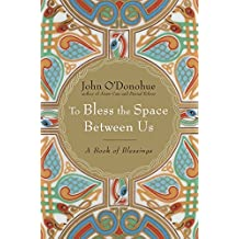 To Bless the Space Between Us: A Book of Blessings (English Edition)
