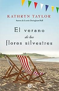 El verano de las flores silvestres par Kathryn Taylor