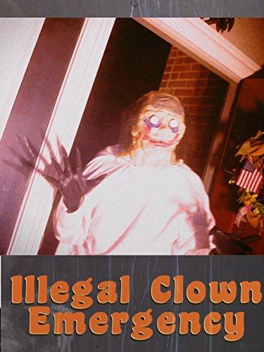 Illegal Clown Emergency