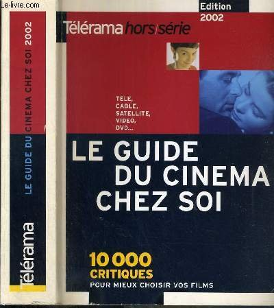 LE GUIDE DU CINEMA CHEZ SOI - 10 000 FILMS A VOIR CHEZ SOI (TELE, VIDEO, DVD...)