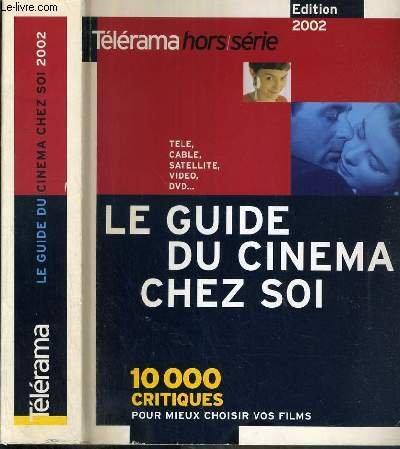 LE GUIDE DU CINEMA CHEZ SOI - 10 000 FILMS A VOIR CHEZ SOI (TELE, VIDEO, DVD...) par MURAT PIERRE