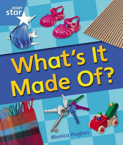 Rigby Star Guided Year 1 Blue Level: Whats It Made Of Reader Single (STARQUEST)