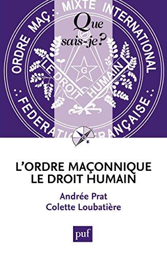 L'ordre maçonnique le Droit Humain: « Que sais-je ? » n° 3673 par Andrée Prat