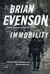 Immobility by Brian Evenson (2013-04-09)