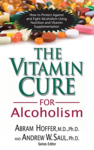 The Vitamin Cure for Alcoholism: Orthomolecular Treatment of Addictions (English Edition)