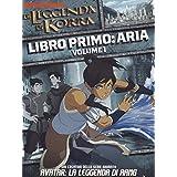 La Leggenda Di Korra - Libro Primo: Aria - Volume 1