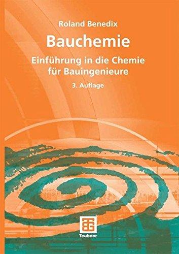 Bauchemie: Einführung in die Chemie für Bauingenieure
