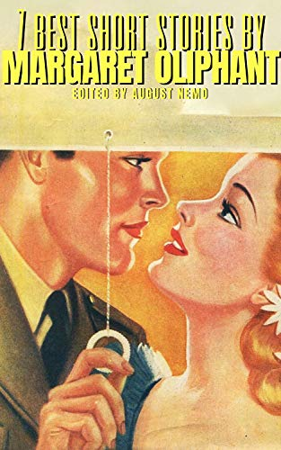 7 best short stories by Margaret Oliphant eBook: Margaret Oliphant ...