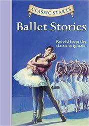 Classic Starts: Ballet Stories