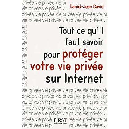 Tout ce qu'il faut savoir pour protéger votre vie privée sur Internet