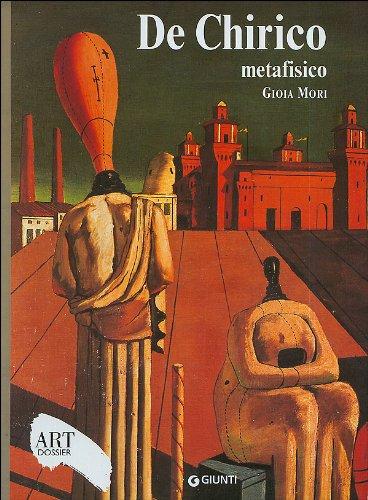 De Chirico metafisico. Ediz. illustrata (Dossier d'art)
