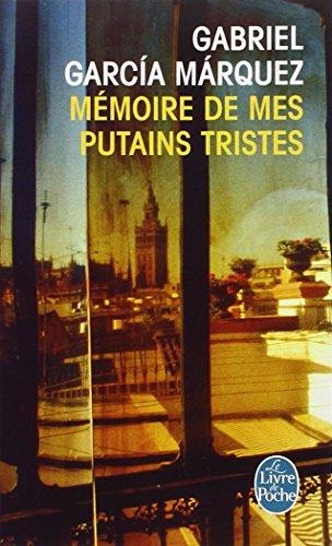 Memoire de Mes Putains Tristes (Le Livre de Poche) por G. Garcia Marquez