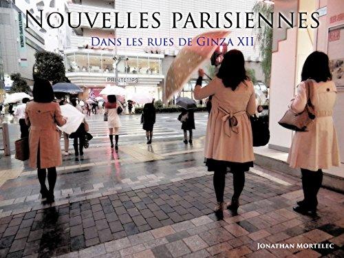 NOUVELLES PARISIENNES: Dans les rues de Ginza XII