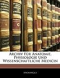 Archiv für Anatomie, Physiologie und Wissenschaftliche Medicin, Jahrgang 1864