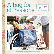 A Bag for All Reasons: 12 All-New Bags and Purses to Sew for Every Occasion (Hardback) - Common