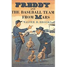 Freddy and the Baseball Team from Mars by Walter R. Brooks (2011-08-02)