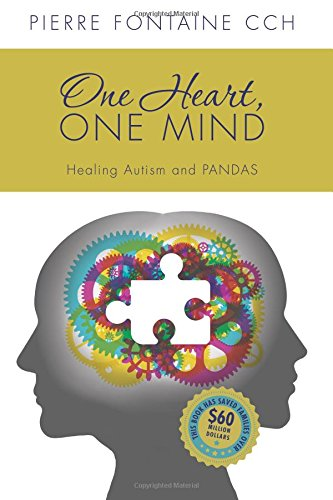 One Heart, One Mind: The Case for Healing Autism and PANDAS