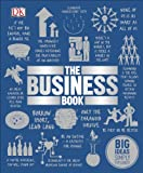An innovative and accessible guide to business, management and commerce      Learning about business can be daunting but The Business Book makes it easier than ever by giving you all the big ideas simply explained. Simple explanations and stylish ...