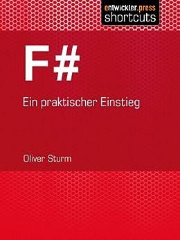 F# - Ein praktischer Einstieg von [Sturm, Oliver]