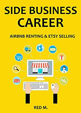 side business career 2016 your new startup business airbnb renting etsy selling english. Black Bedroom Furniture Sets. Home Design Ideas