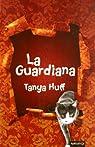 Guardiana,La ) par Huff