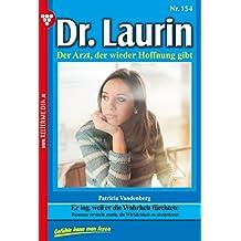 Dr. Laurin 154 - Arztroman: Er log, weil er die Wahrheit fürchtete