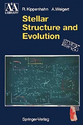 Stellar Structure and Evolution (Astronomy and Astrophysics Library) by Alfred Weigert, Rudolf Kippenhahn (2008-05-23)