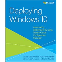 Deploying Windows 10: Automating deployment by using System Center Configuration Manager (English Edition)