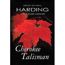 Cherokee Talisman by David Michael Harding (2012-11-15)