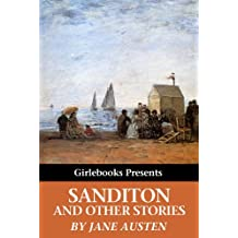 Sanditon and Other Stories (Girlebooks Classics) (English Edition)