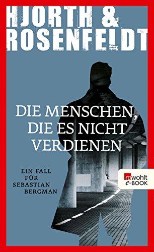 Die Menschen, die es nicht verdienen (Ein Fall für Sebastian Bergman 5) -