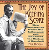 The Joy of Keeping Score: How Scoring the Game Has Influenced and Enhanced the History of Baseball by Paul Dickson (1996-06-01)