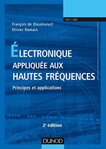 Electronique appliquée aux hautes fréquences - 2e éd. - Principes et applications par François de Dieuleveult