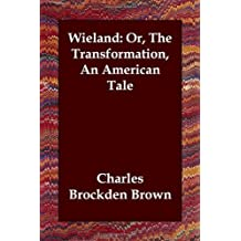 Wieland: Or, the Transformation, an American Tale