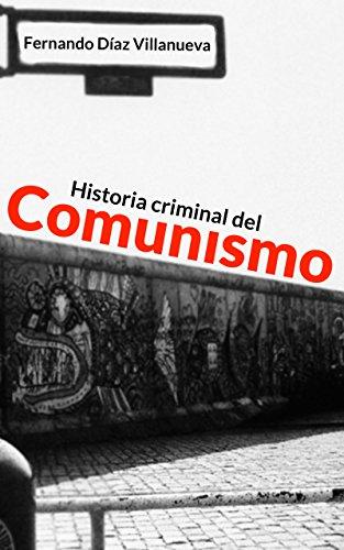 Historia Criminal Del Comunismo por Fernando Díaz Villanueva epub