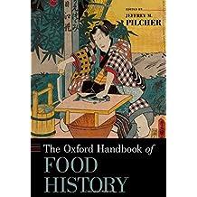 The Oxford Handbook of Food History (Oxford Handbooks in History)