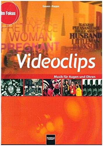 Themenheft Videoclips: Musik für Augen und Ohren (Im Fokus)