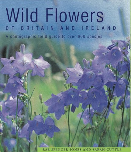 Wild Flowers of Britain and Ireland by Rae Spencer Jones (6-Oct-2005) Hardcover