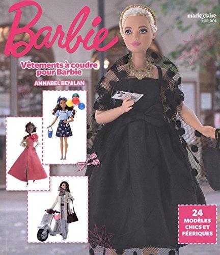 Vêtements à coudre pour Barbie : 24 modèles chics et féériques par Annabel Benilan