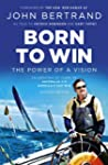 Born To Win: The Power Of A Vision (E...