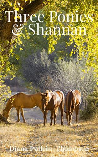 Three Ponies and Shannan (Augusta and Christina Book 2) (English Edition)